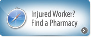 Injured worker? Find a  Pharmacy